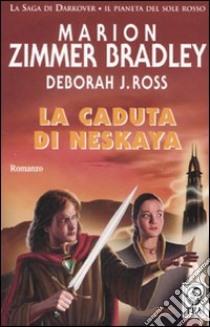 La caduta di Neskaya libro di Zimmer Bradley Marion - Ross Deborah J.