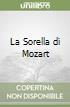 La Sorella di Mozart libro