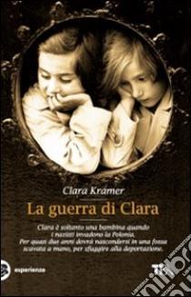 La guerra di Clara libro di Kramer Clara