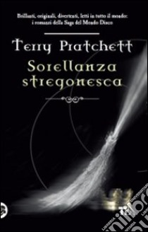 Sorellanza stregonesca libro di Pratchett Terry