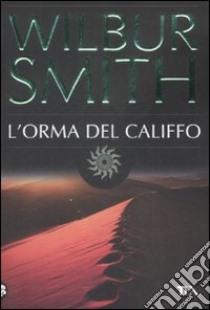 L'Orma del califfo libro di Smith Wilbur