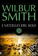 L'Uccello del sole libro di Smith Wilbur