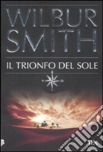 Il Trionfo del sole libro di Smith Wilbur