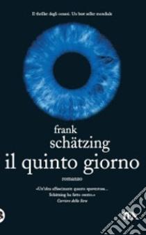 Il Quinto giorno libro di Schätzing Frank