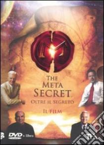 The meta secret. Oltre il segreto. DVD. Con libro libro di Gill Mel