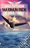 Il volo finale. Maximum Ride libro