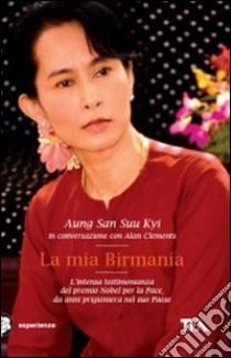 La Mia Birmania libro di Aung San Suu Kyi - Clements Alan
