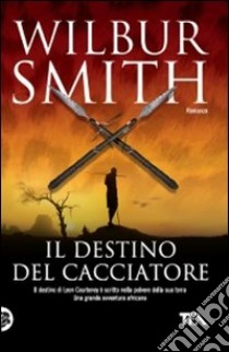 Il Destino del cacciatore libro di Smith Wilbur