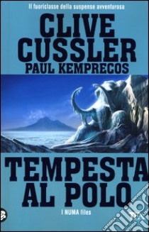 Tempesta al polo libro di Cussler Clive - Kemprecos Paul