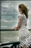 Prima dell'oceano libro di Shreve Anita