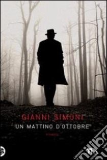 Un mattino d'ottobre libro di Simoni Gianni