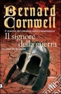 Il signore della guerra libro di Cornwell Bernard