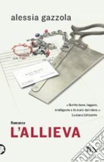 L'allieva libro di Gazzola Alessia
