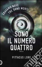 Sono il numero quattro libro di Lore Pittacus