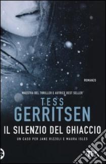 Il silenzio del ghiaccio libro di Gerritsen Tess