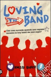 Loving the band libro di Baker Emily