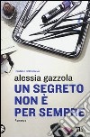 Un segreto non è per sempre libro di Gazzola Alessia