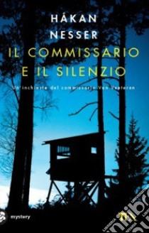 Il commissario e il silenzio libro di Nesser Håkan