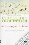 Le menzogne di Ulisse. L'avventura della logica da Parmenide ad Amartya Sen libro