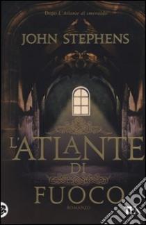 L'atlante di fuoco libro di Stephens John
