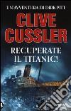Recuperate il Titanic! libro