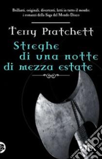 Streghe di una notte di mezza estate libro di Pratchett Terry