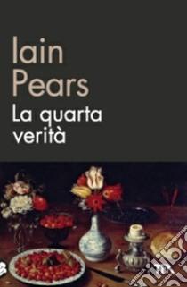 La quarta verità libro di Pears Iain