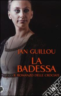La badessa. Il romanzo delle crociate (3) libro di Guillou Jan