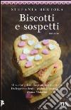 Biscotti e sospetti libro