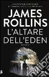 L'altare dell'Eden libro di Rollins James