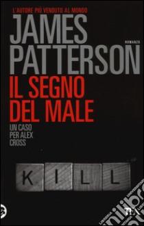 Il segno del male libro di Patterson James
