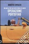Operazione Portofino. Squadra speciale minestrina in brodo libro
