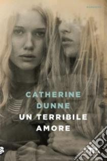 Un terribile amore libro di Dunne Catherine