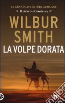 La volpe dorata libro di Smith Wilbur