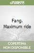 Fang. Maximum ride libro di Patterson James
