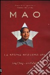 Mao. La storia sconosciuta libro di Chang Jung; Halliday Jon