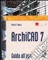 ArchiCAD 7. Guida all'uso. Con CD-ROM