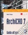 ArchiCAD 7. Guida all'uso. Con CD-ROM libro