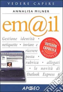 E-mail con Outlook Express 6 libro di Milner Annalisa