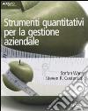 Strumenti quantitativi per la gestione aziendale libro