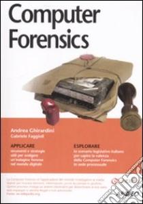 Computer Forensics libro di Ghirardini Andrea - Faggioli Gabriele