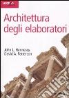 Architettura degli elaboratori. Con CD-ROM libro