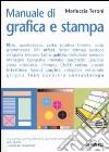 Manuale di grafica e stampa libro