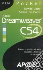 Adobe Dreamweaver CS4 libro di Vasta Davide - De Marco Andrea