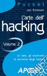 L'arte dell'hacking. Vol. 2 libro
