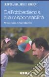 Dall'obbedienza alla responsabilità. Per una nuova cultura educativa libro