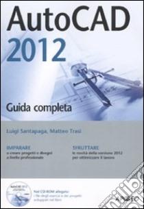 AutoCad 2012. Con CD-ROM libro di Santapaga Luigi - Trasi Matteo