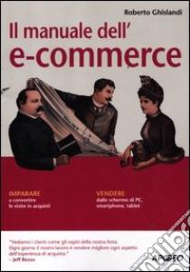 Il manuale dell'e-commerce libro di Ghislandi Roberto