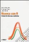 Ricerca con R. Metodi di inferenza statistica libro