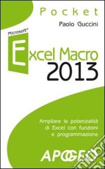 Excel macro 2013 libro di Guccini Paolo